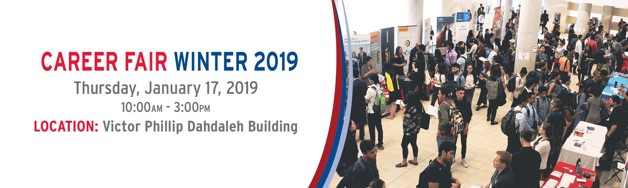 Winter Career Fair Jan 17, 2019 10am -3pm Victor Phillip Dahdaleh Building