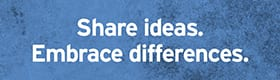 Share Ideas. Embrace Differences.