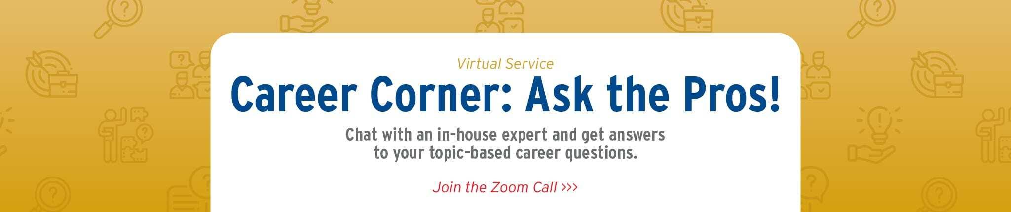 Virtual Career Corner Ask the Pros