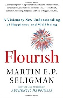 Flourish A Visionary New Understanding of Happiness and Well-being