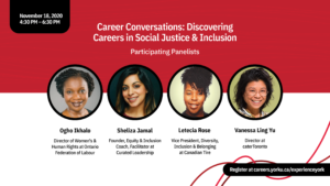 Career Conversations: Discovering Careers in Social Justice and Inclusion @ Online (URL will be provided in the email confirmation)